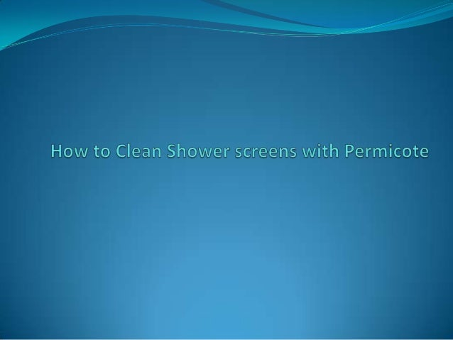 Shower screens becomes dull and difficult to clean over a period of time due to accumulation of contaminants like soap scu...