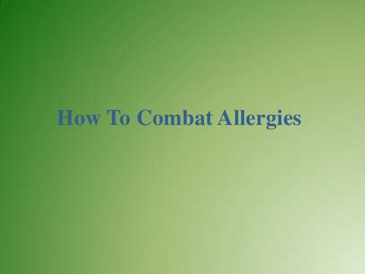 How To Combat Allergies