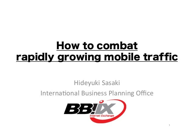 How to Combat Rapidly Growing Mobile Data by Hideyuki Sasaki