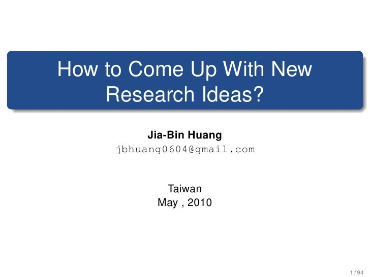 How to Come Up With New     Research Ideas?           Jia-Bin Huang      jbhuang0604@gmail.com               Taiwan       ...