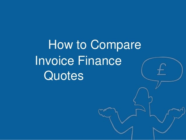 How to CompareQuotesInvoice Finance
