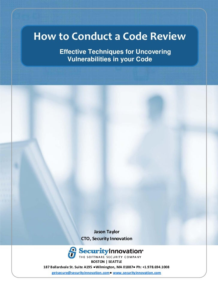 How to Conduct a Code Review          Effective Techniques for Uncovering             Vulnerabilities in your Code        ...