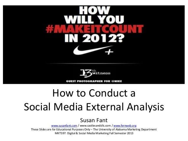 How to Conduct a Social Media External Analysis Susan Fant www.susanfant.com / www.castlesandsllc.com / www.fernweb.org Th...