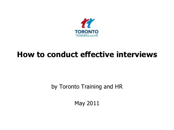 How to conduct effective interviews May 2011