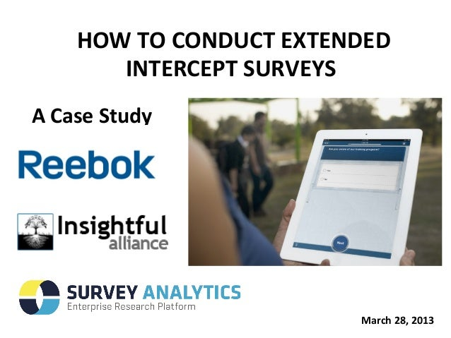 HOW TO CONDUCT EXTENDED       INTERCEPT SURVEYSA Case Study                        March 28, 2013