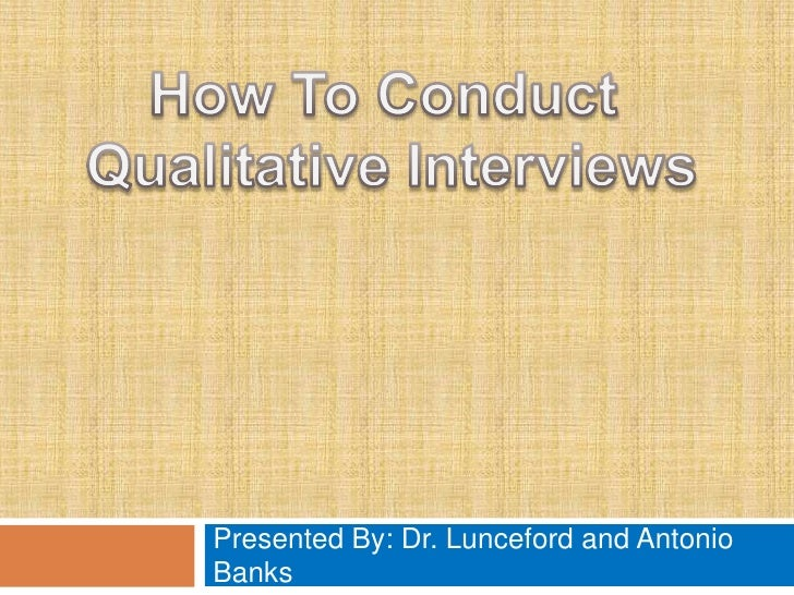 How to conduct qualitative interviews
