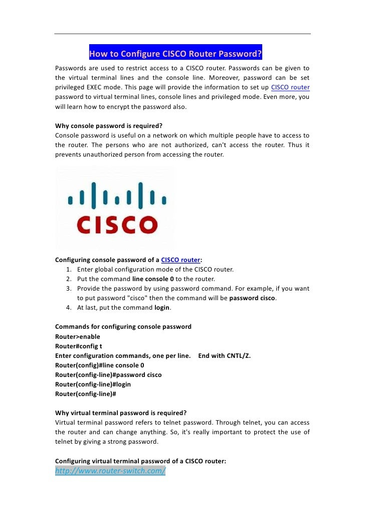 How to Configure CISCO Router Password?Passwords are used to restrict access to a CISCO router. Passwords can be given tot...