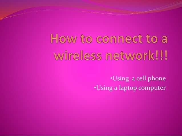 How to connect to a wireless network!!!!!!