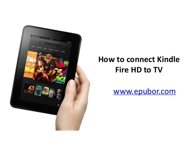 www.epubor.com How to connect Kindle Fire HD to TV