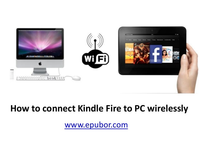 How to connect Kindle Fire to PC wirelessly www.epubor.com