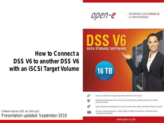 How to Connect a DSS V6 to another DSS V6 with an iSCSI Target Volume  Software Version: DSS ver. 6.00 up13  Presentation ...