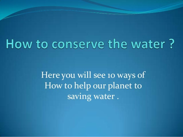 How to conserve the water for Top 10 ways to conserve water