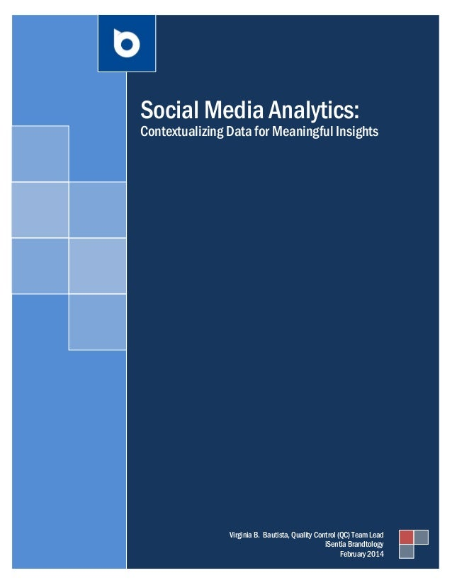 Social Media Analytics: Contextualizing Data for Meaningful Insights Virginia B. Bautista, Quality Control (QC) Team Lead ...