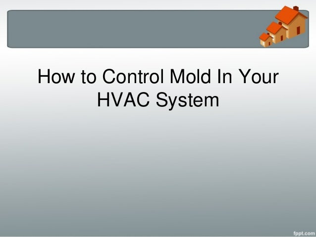 How to control mold in your hvac system