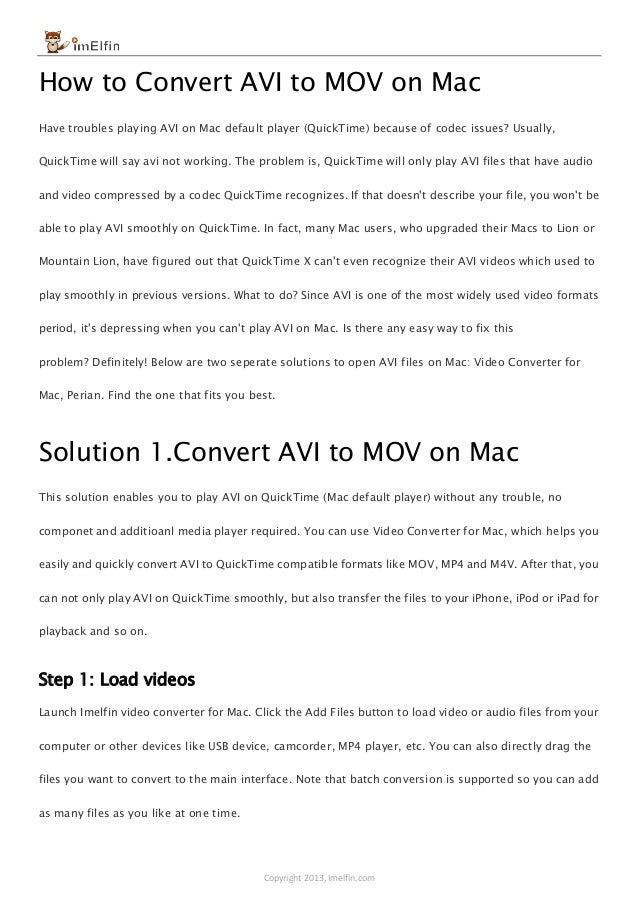 Copyright 2013, Imelfin.com How to Convert AVI to MOV on Mac Have troubles playing AVI on Mac default player (QuickTime) b...