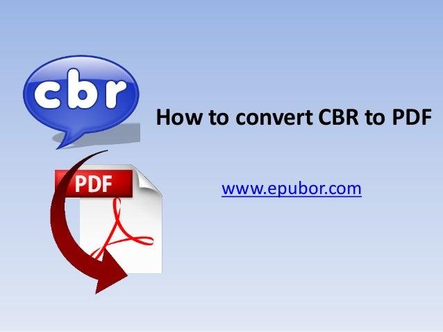 How to convert CBR to PDF www.epubor.com