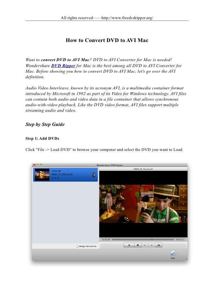 All rights reserved——http://www.freedvdripper.org/                     How to Convert DVD to AVI MacWant to convert DVD to...