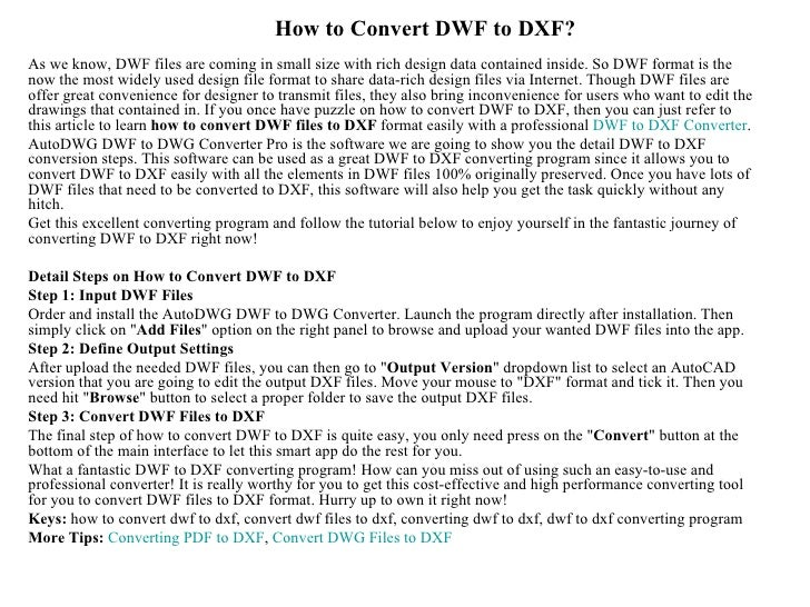 How to Convert DWF to DXF?As we know, DWF files are coming in small size with rich design data contained inside. So DWF fo...