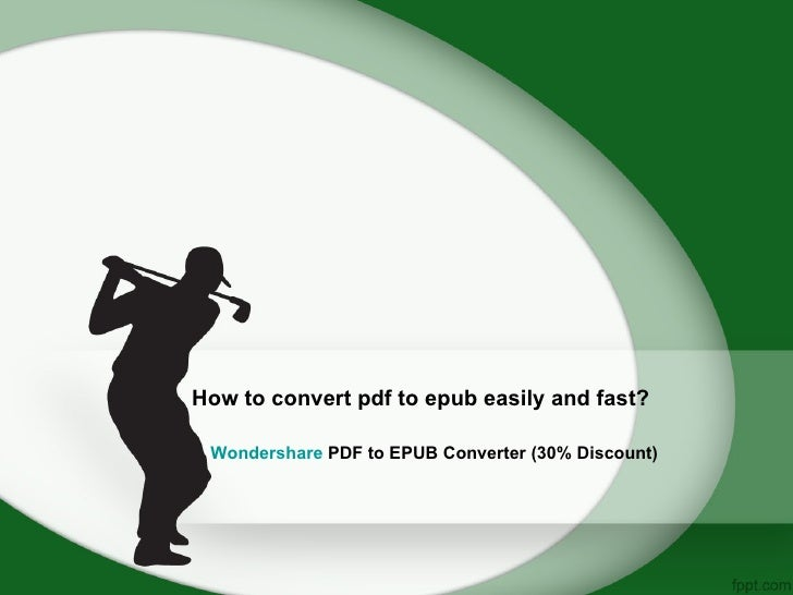 How to convert pdf to epub easily and fast? Wondershare PDF to EPUB Converter (30% Discount)