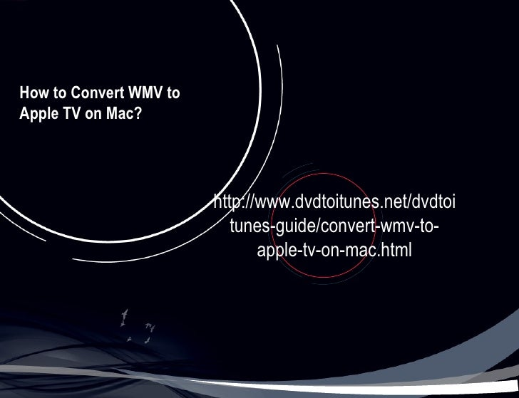 How to convert wmv to apple tv on
