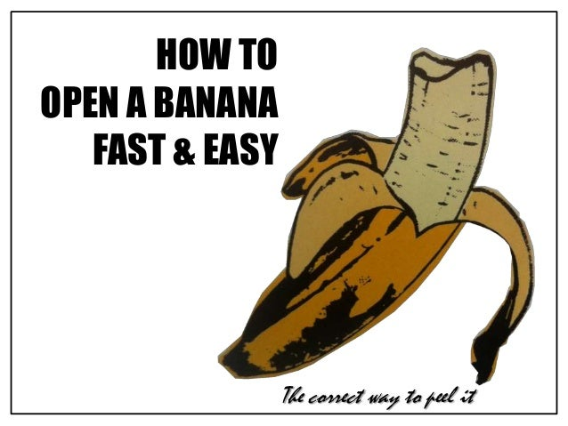 HOW TO OPEN A BANANA FAST & EASY  The correct way to peel it