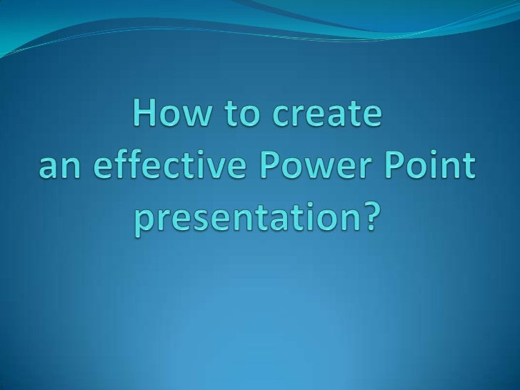 How to create an effective PPpresentation