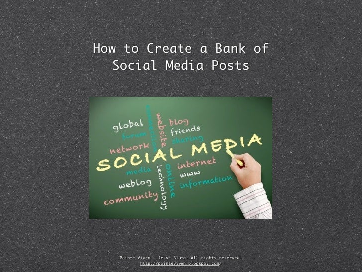 How to Create a Bank of   Social Media Posts   Pointe Viven - Jesse Bluma. All rights reserved.           http://pointeviv...