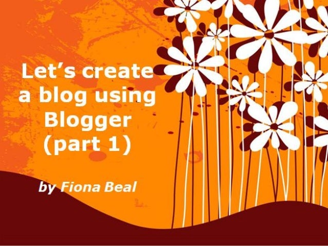 How to create a blog part 1
