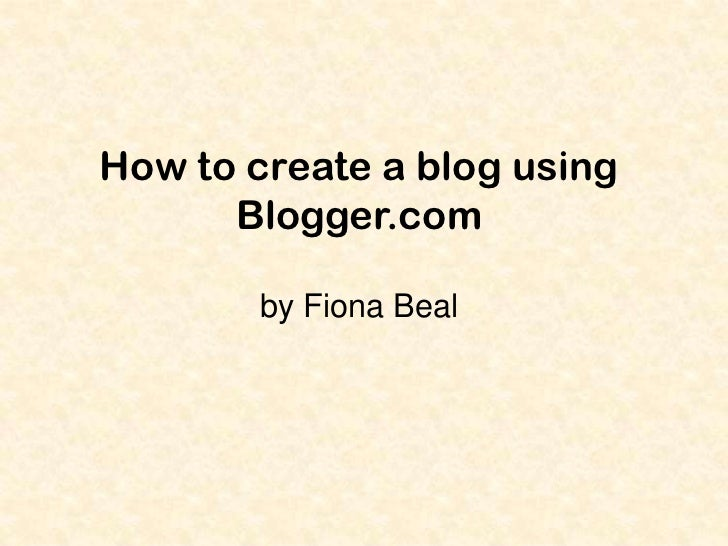 How to create a blog using Blogger.com