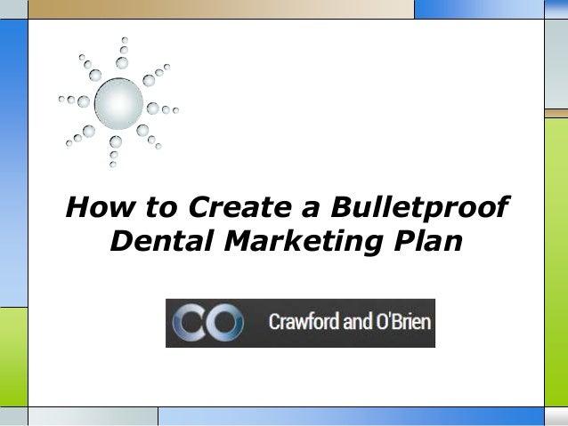 How to Create a Bulletproof Dental Marketing Plan