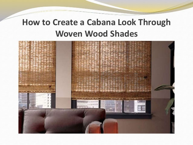 How To Create A Cabana Look Through Woven Wood Shades
