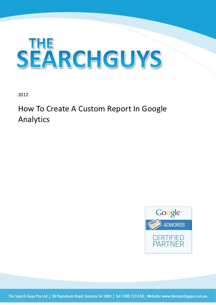2012How To Create A Custom Report In GoogleAnalytics
