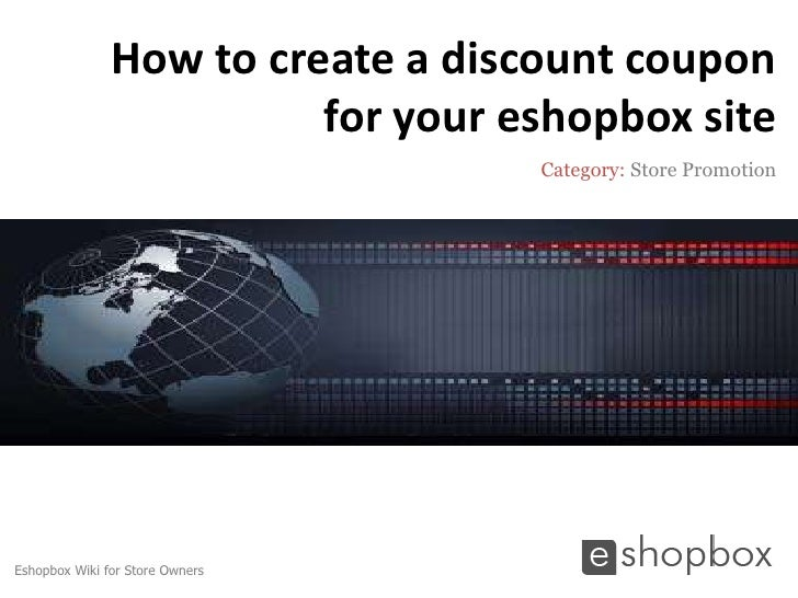 How to create a discount coupon                         for your eshopbox site                                   Category:...