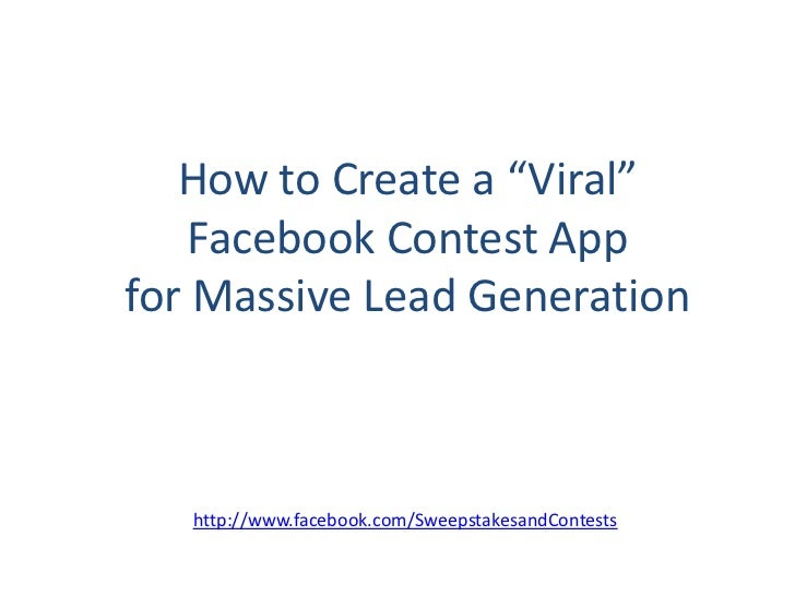 "How to Create a ""Viral""    Facebook Contest Appfor Massive Lead Generation   http://www.facebook.com/SweepstakesandContests"