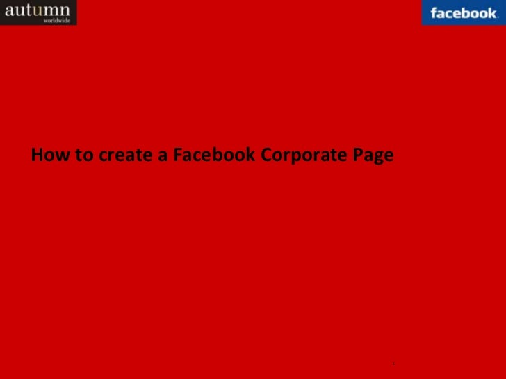 How to create a Facebook Corporate Page                                      1