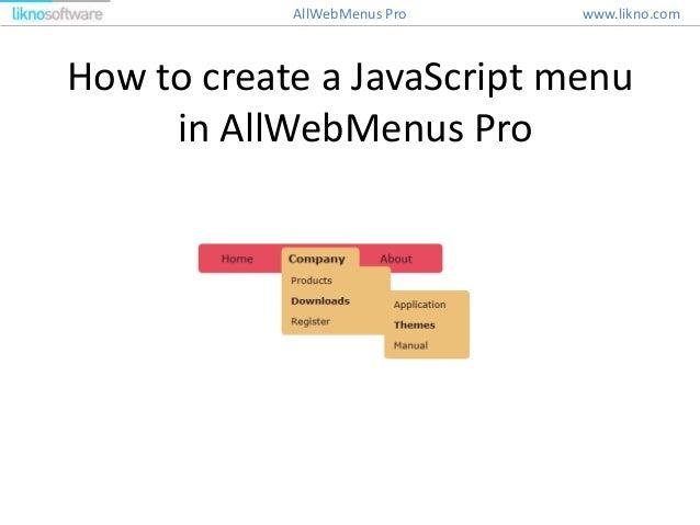 How to create a JavaScript menu in AllWebMenus Pro www.likno.comAllWebMenus Pro