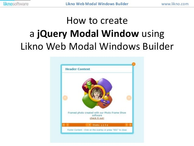 How to create a jQuery Modal Window using Likno Web Modal Windows Builder www.likno.comLikno Web Modal Windows Builder