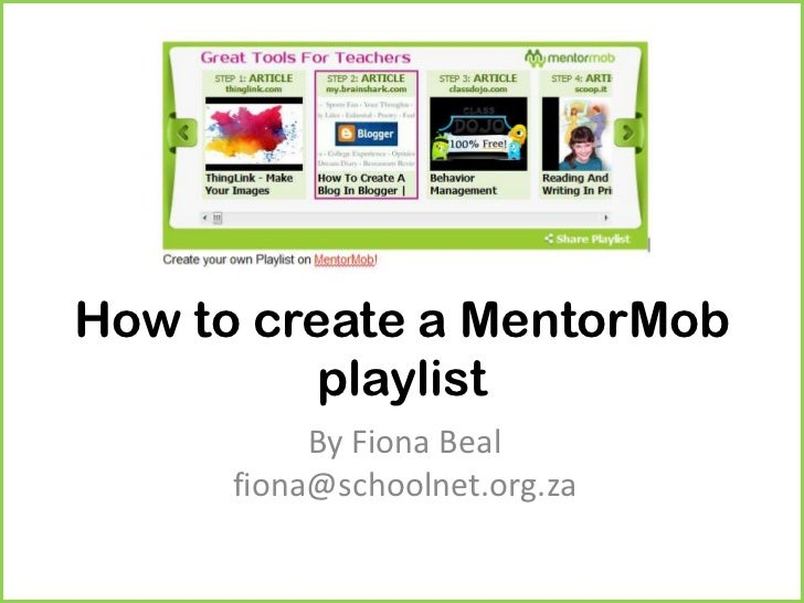 How to create a MentorMob          playlist           By Fiona Beal      fiona@schoolnet.org.za