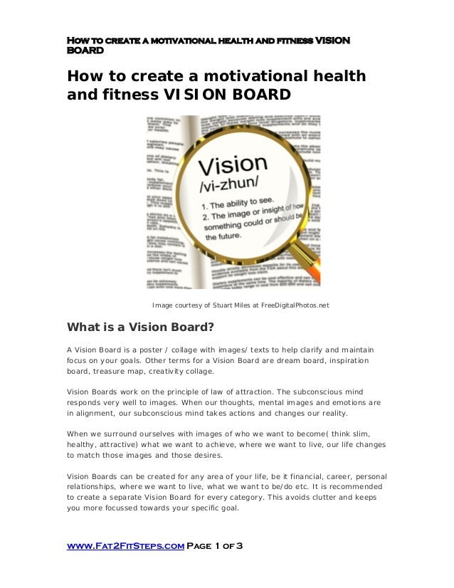 How to create a motivational health and fitness VISIONBOARDwww.Fat2FitSteps.com Page 1 of 3How to create a motivational he...
