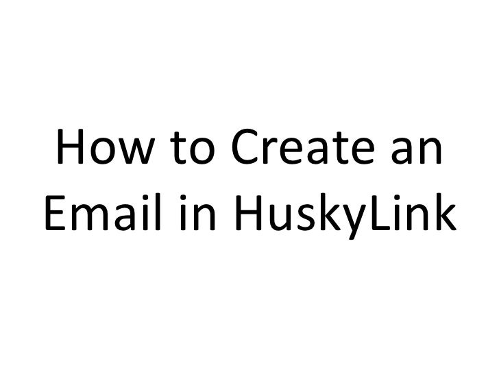 How to Create an Email in HuskyLink<br />