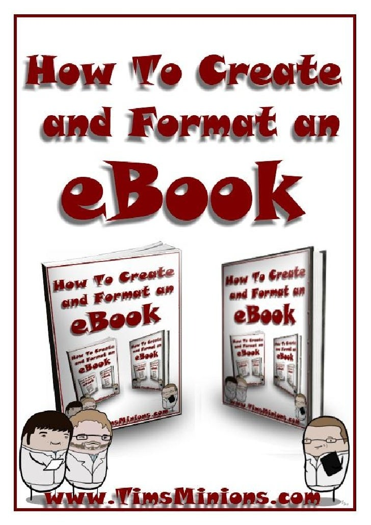 How To Create and Format an eBookContentsIntroduction .......................................................................
