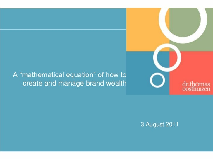 """A """"mathematical"""" diagnostic tool for how to create and manage brand wealth"""