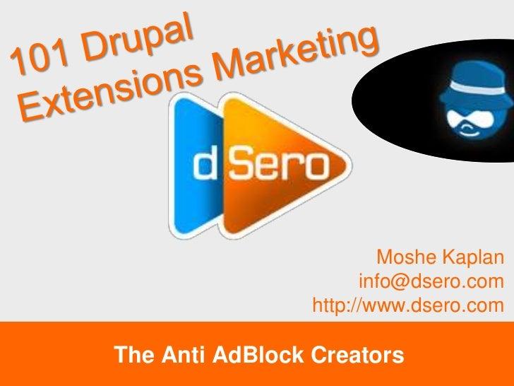Moshe Kaplan                       info@dsero.com                 http://www.dsero.comThe Anti AdBlock Creators