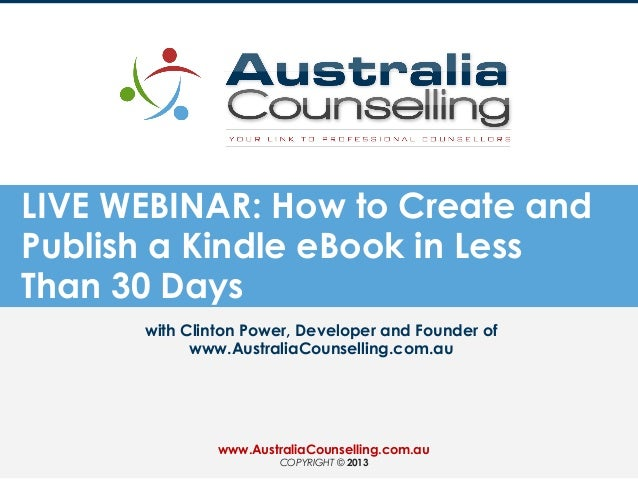 LIVE WEBINAR: How to Create and Publish a Kindle eBook in Less Than 30 Days with Clinton Power, Developer and Founder of w...