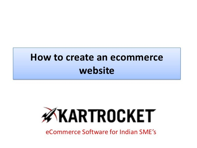 How to create an ecommerce website eCommerce Software for Indian SME's