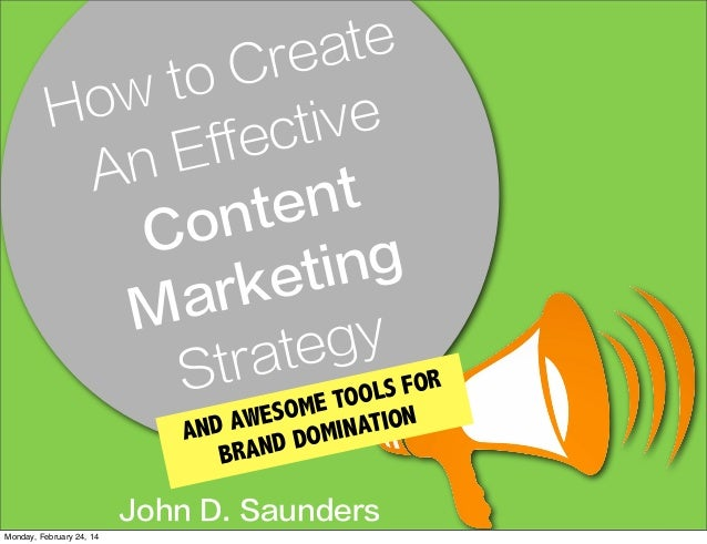 How To Create An Effective Content Marketing Strategy In 2014