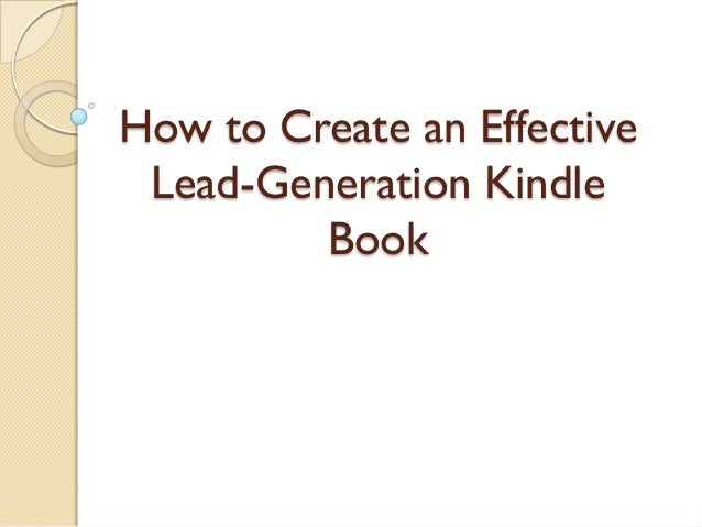 How to create an effective lead generation kindle book