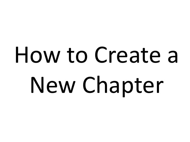 How to Create a New Chapter<br />