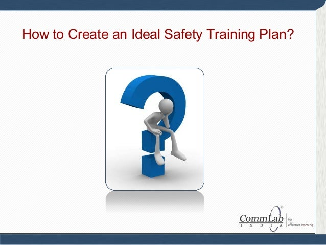 How to Create an Ideal Safety Training Plan?