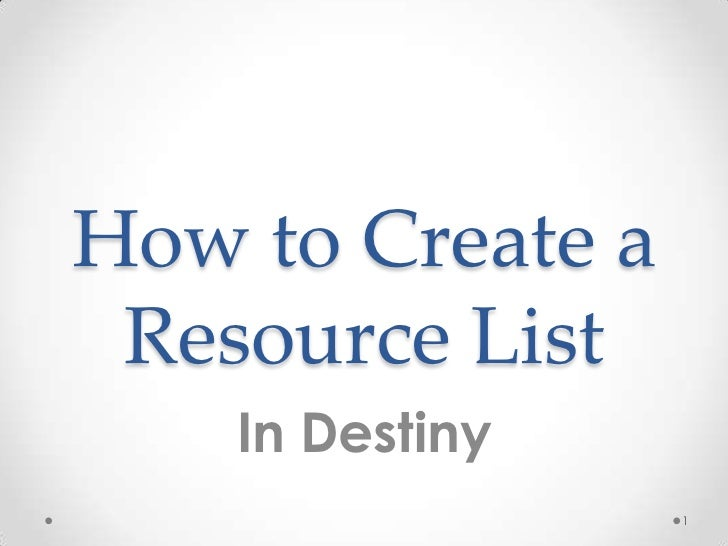 How to Create a Resource List    In Destiny                  1